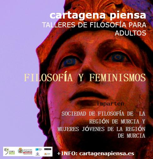 Filosofía y feminismos. Taller de filosofía en Cartagena Piensa